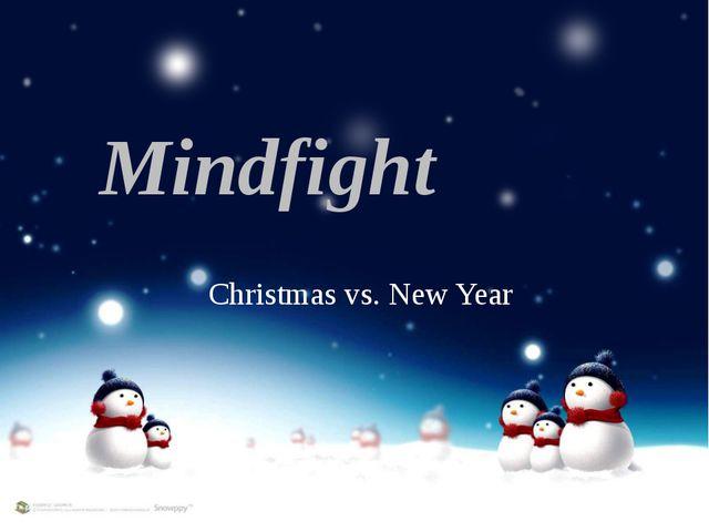 Mindfight Christmas vs. New Year