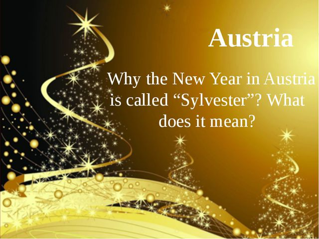 """Austria Why the New Year in Austria is called """"Sylvester""""? What does it mean?"""