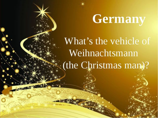 Germany What's the vehicle of Weihnachtsmann (the Christmas man)?
