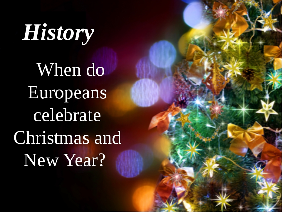 History When do Europeans celebrate Christmas and New Year?