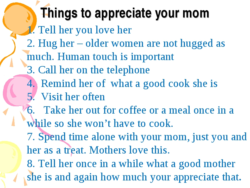 Things to appreciate your mom 1. Tell her you love her 2. Hug her – older wom...