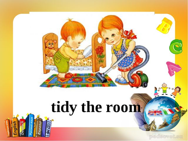 tidy the room