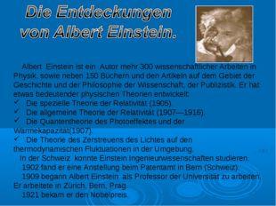 Albert Einstein ist ein Autor mehr 300 wissenschaftlicher Arbeiten in Physik