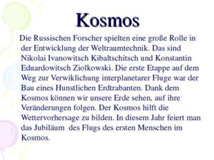 Kosmos Die Russischen Forscher spielten eine große Rolle in der Entwicklung d