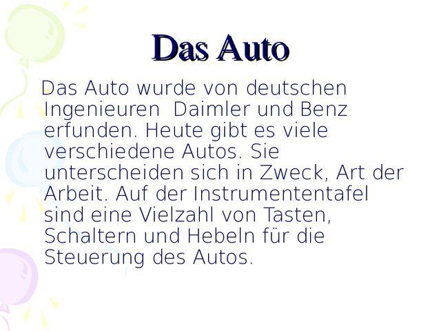 Das Auto Das Auto wurde von deutschen Ingenieuren Daimler und Benz erfunden....