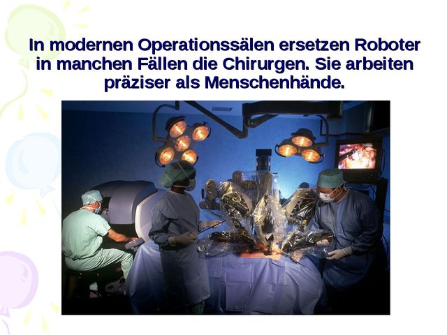 In modernen Operationssälen ersetzen Roboter in manchen Fällen die Chirurgen....