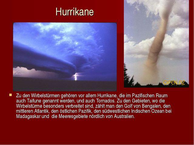 Hurrikane Zu den Wirbelstürmen gehören vor allem Hurrikane, die im Pazifische...