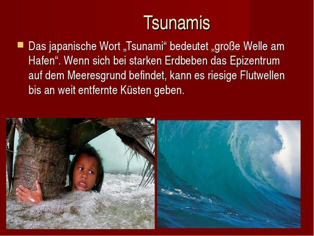 """Tsunamis Das japanische Wort """"Tsunami"""" bedeutet """"große Welle am Hafen"""". Wenn..."""
