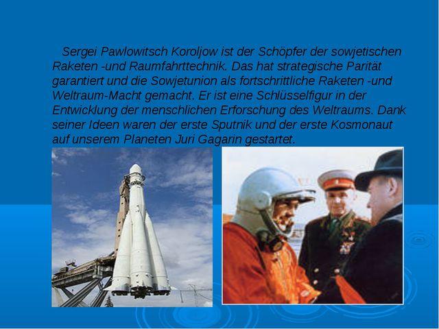 Sergei Pawlowitsch Koroljow ist der Schöpfer der sowjetischen Raketen -und R...