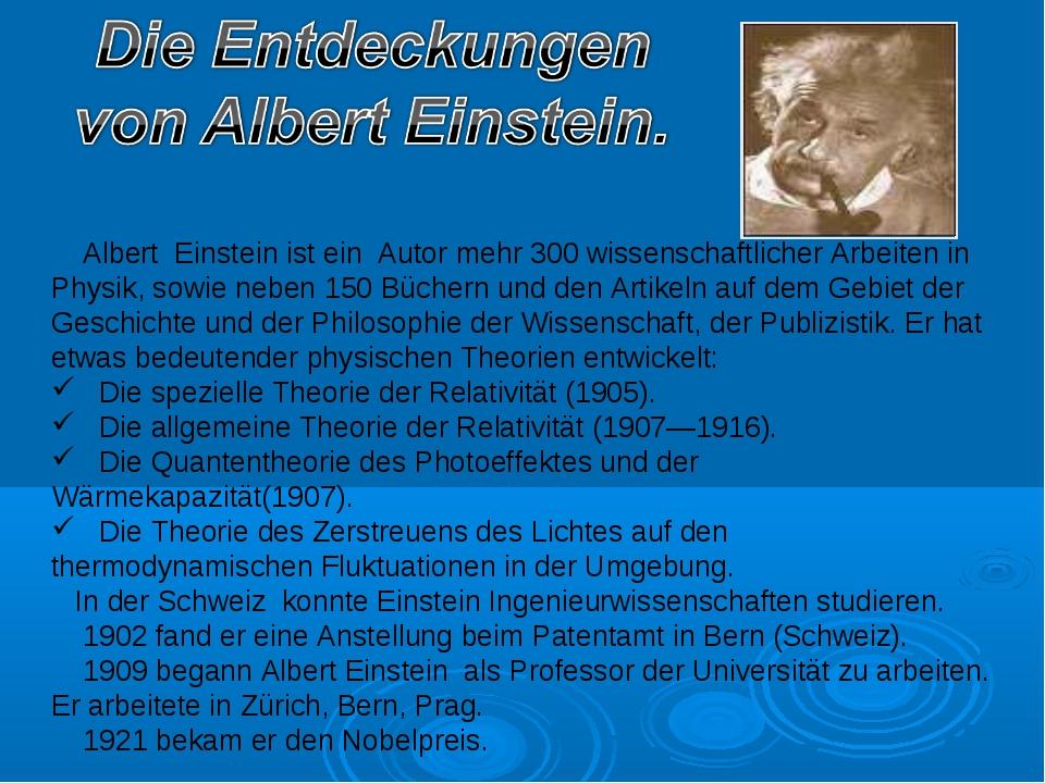 Albert Einstein ist ein Autor mehr 300 wissenschaftlicher Arbeiten in Physik...
