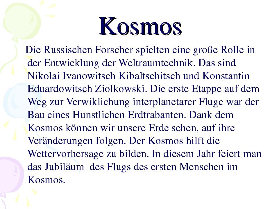 Kosmos Die Russischen Forscher spielten eine große Rolle in der Entwicklung d...
