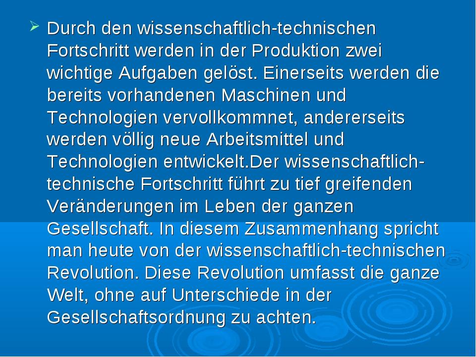Durch den wissenschaftlich-technischen Fortschritt werden in der Produktion z...