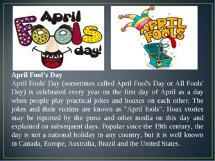 April Fool's Day April Fools' Day (sometimes called April Fool's Day or All F