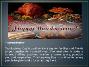 Thanksgiving Day Thanksgiving Day is traditionally a day for families and fri