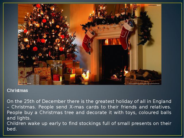Christmas On the 25th of December there is the greatest holiday of all in Eng...