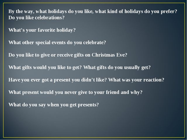 By the way, what holidays do you like, what kind of holidays do you prefer? D...