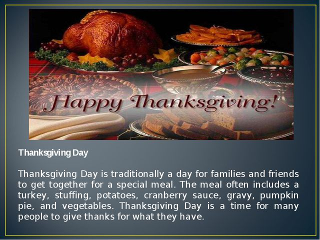 Thanksgiving Day Thanksgiving Day is traditionally a day for families and fri...
