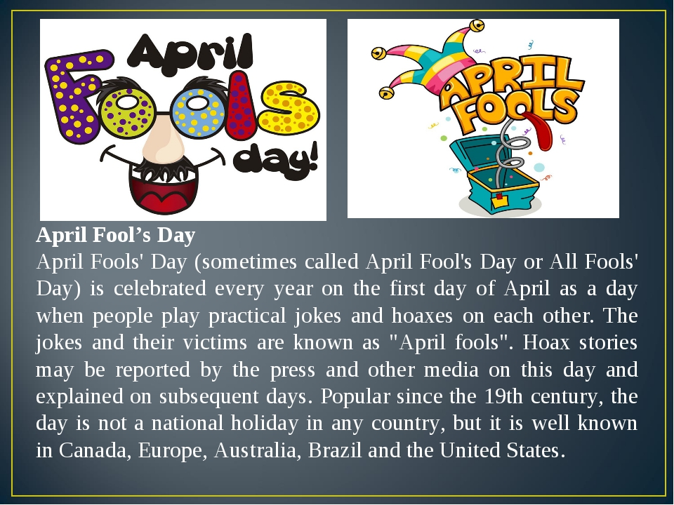 April Fool's Day April Fools' Day (sometimes called April Fool's Day or All F...