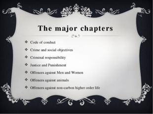 The major chapters Code of conduct Crime and social objectives Criminal respo