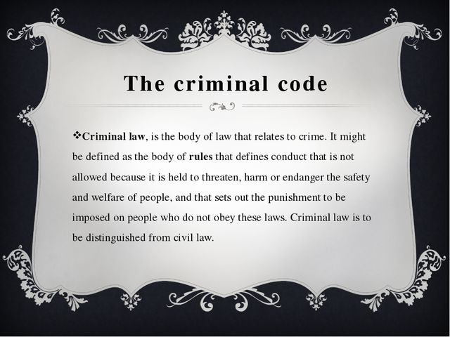 The criminal code Criminal law, is the body of law that relates to crime. It...