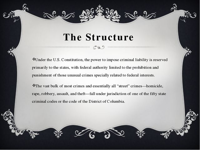 The Structure Under the U.S. Constitution, the power to impose criminal liabi...