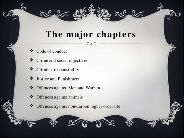 The major chapters Code of conduct Crime and social objectives Criminal respo...