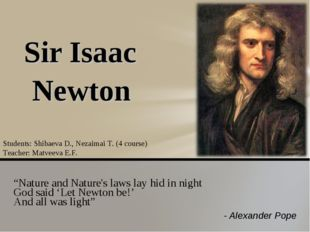 """Nature and Nature's laws lay hid in night God said 'Let Newton be!' And all"