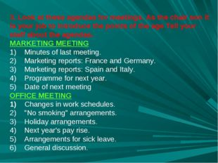 3. Look at these agendas for meetings. As the chair son it is your job to int