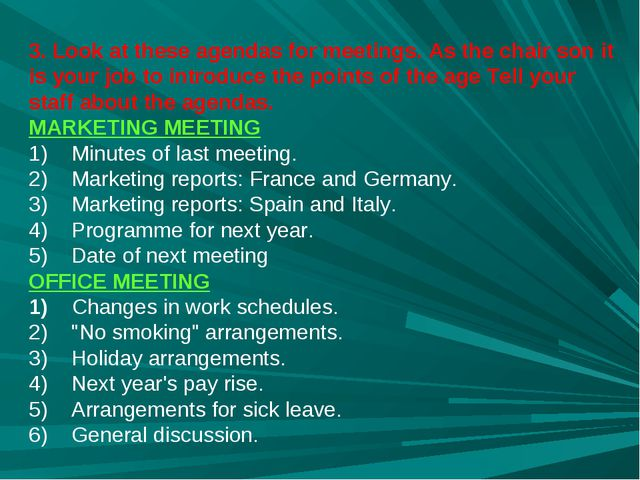 3. Look at these agendas for meetings. As the chair son it is your job to int...