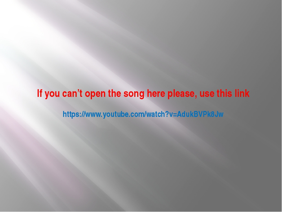 If you can't open the song here please, use this link https://www.youtube.com...