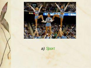 a) Sport
