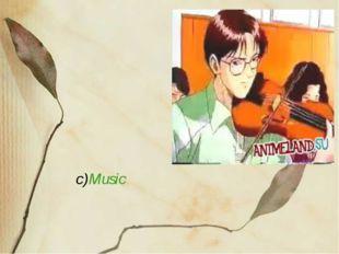c)Music