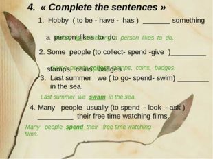 4. « Complete the sentences » Many people spend their free time watching fil