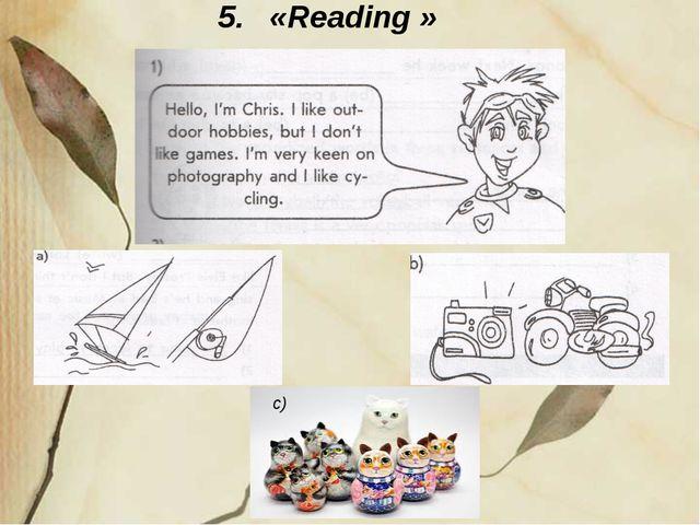 5. «Reading » c)