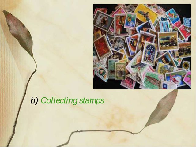 b) Collecting stamps