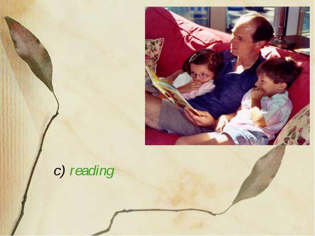 c) reading