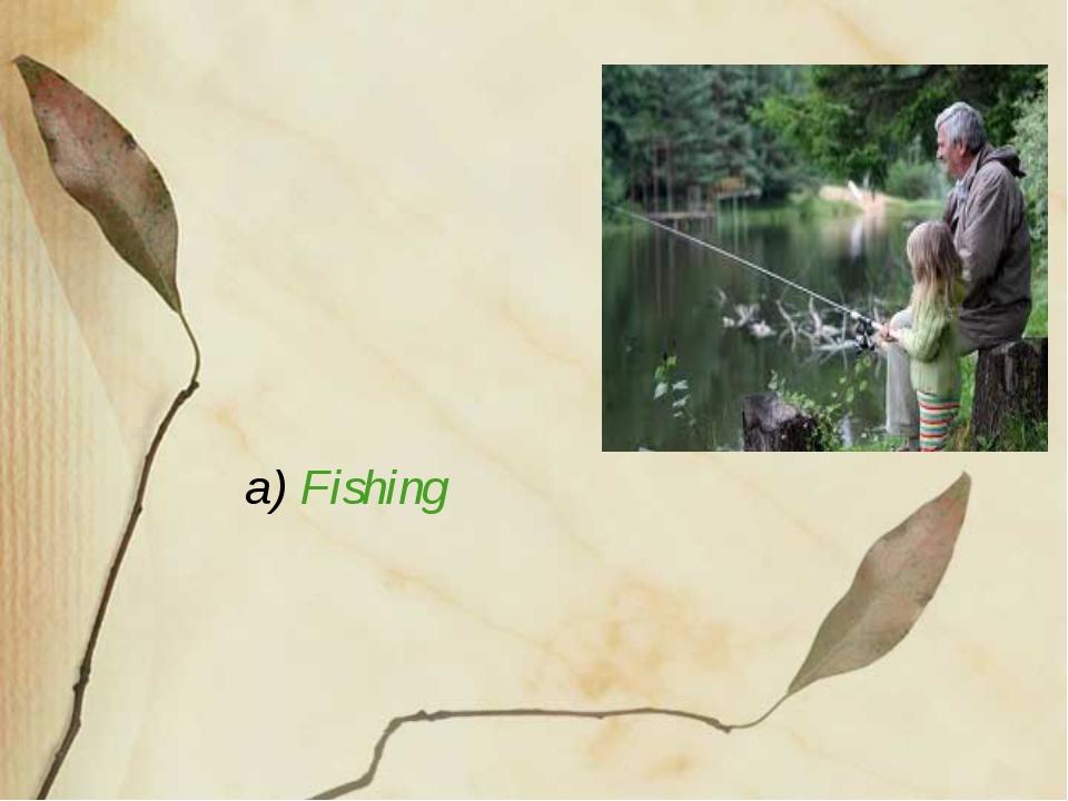 a) Fishing