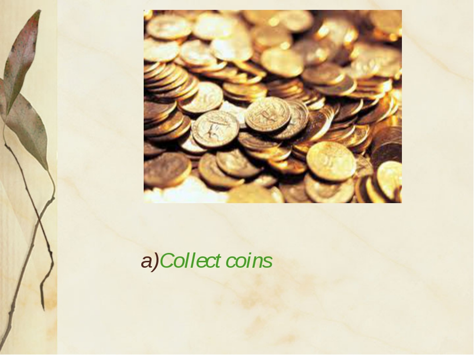 a)Collect coins