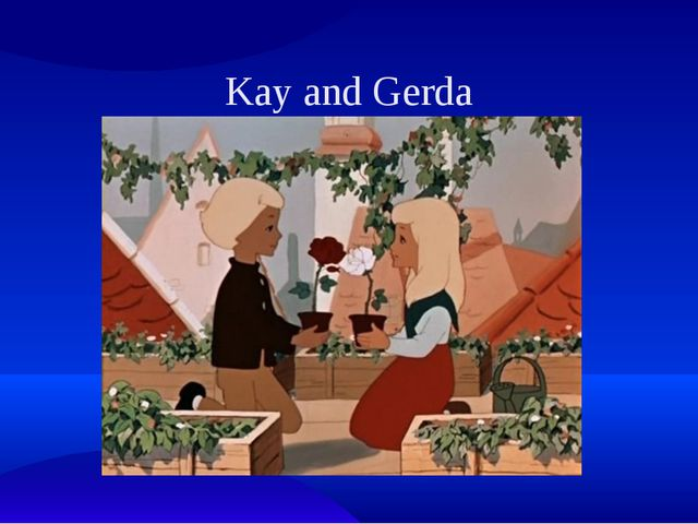 Kay and Gerda