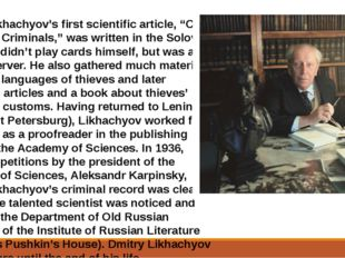 """Dmitry Likhachyov's first scientific article, """"Card Games of Criminals,"""" was"""