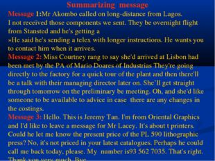 Summarizing message Message 1:Mr Akombo called on long-distance from Lagos. I