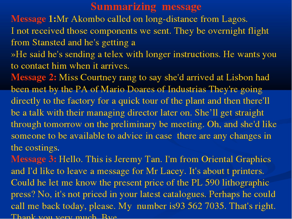 Summarizing message Message 1:Mr Akombo called on long-distance from Lagos. I...