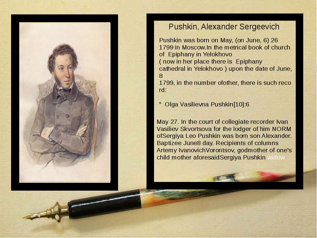 фото Pushkin,AlexanderSergeevich PushkinwasbornonMay, (onJune, 6) 26 1...
