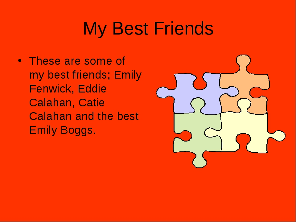 My Best Friends These are some of my best friends; Emily Fenwick, Eddie Calah...