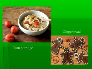 Plum porridge Gingerbread