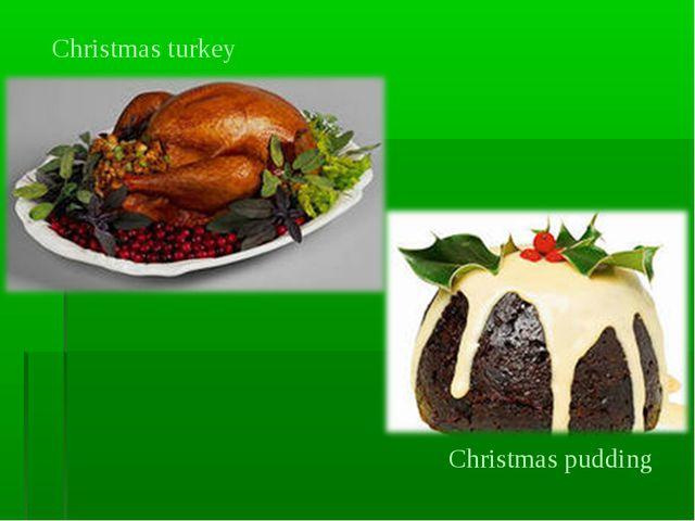 Christmas turkey Christmas pudding