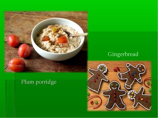 Plum porridge Gingerbread