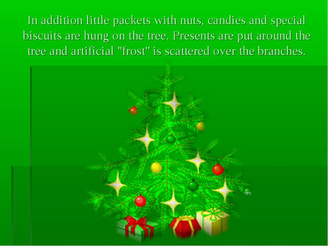 In addition little packets with nuts, candies and special biscuits are hung o...