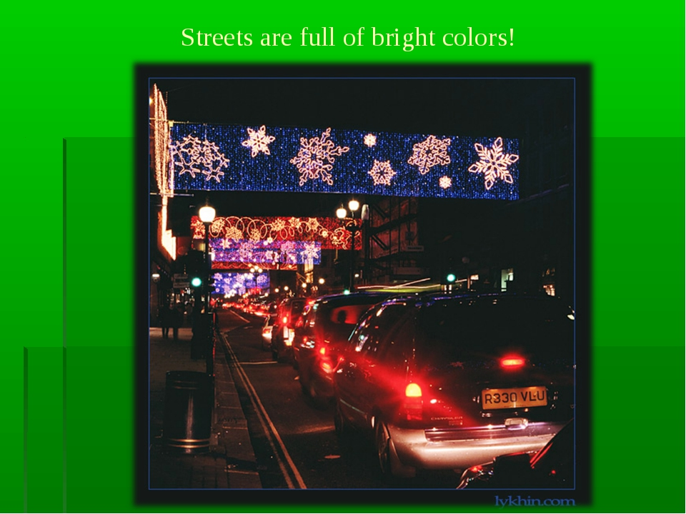 Streets are full of bright colors!