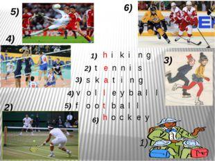 1) 1) 2) 3) 4) 5) 6) 2) 3) 4) 5) 6) h i k i n g t e n n i s s k a t i n g v o